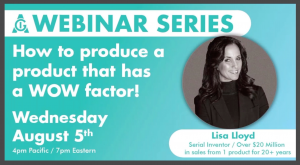 <h3><strong>How to Produce a Product that has a WOW Factor with Lisa Lloyd!</strong></h3>